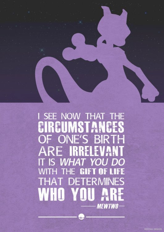 mewtwo_pokemon_quote_poster_by_jc_790514-d7fifit.thumb.jpg.836853a4d8af1ce415a1bdeeeb5e951a.jpg