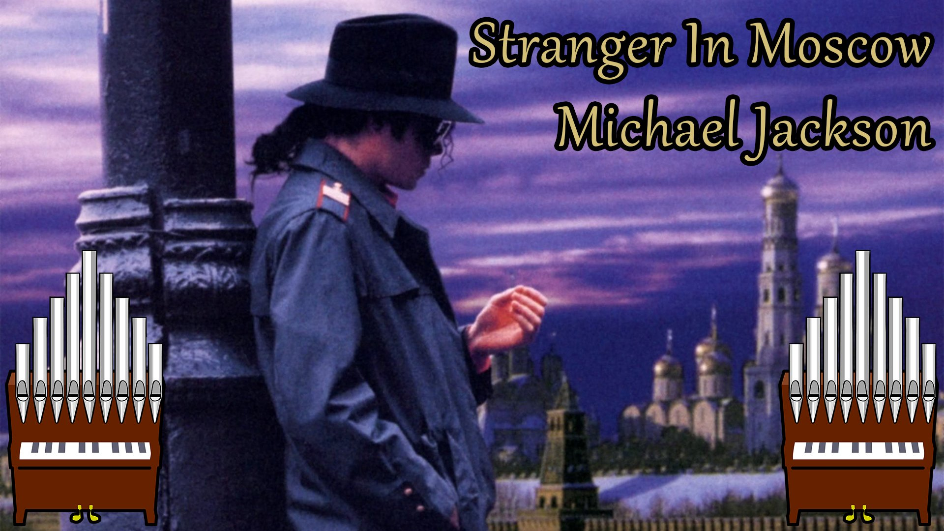 [Patreon Request] Stranger In Moscow (Michael Jackson) Organ Cover