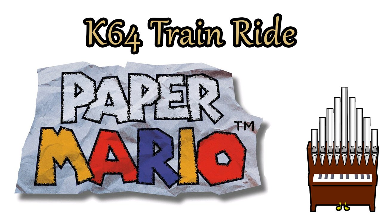 K64 Train Ride Paper Mario Organ Cover