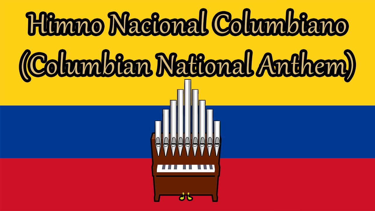 Himno Nacional Colombiano (Columbian National Anthem) Organ Cover