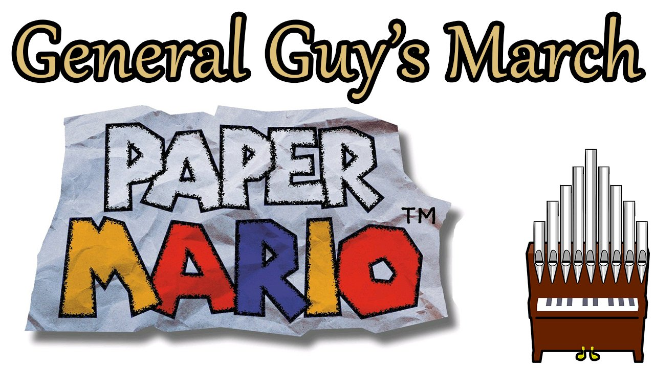 General Guy's March Paper Mario Organ Cover