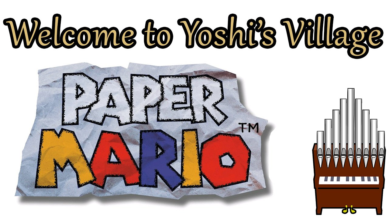 Welcome to Yoshi's Village Paper Mario Organ Cover