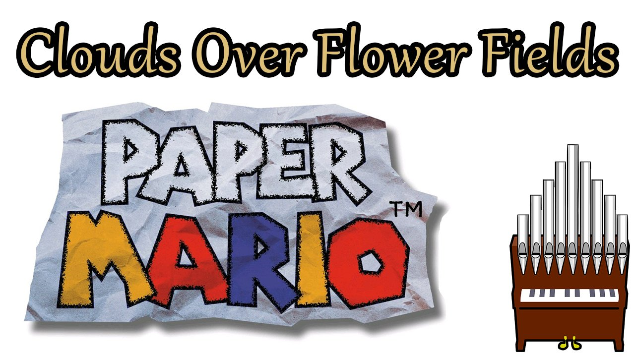 Clouds Over Flower Fields Paper Mario Organ Cover