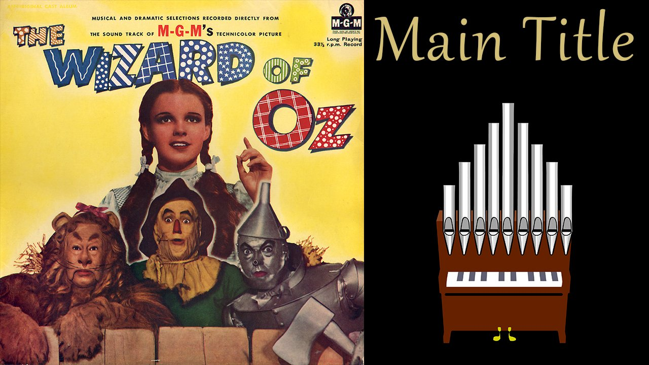 [Patreon Request] Main Title (The Wizard of Oz) Organ Cover