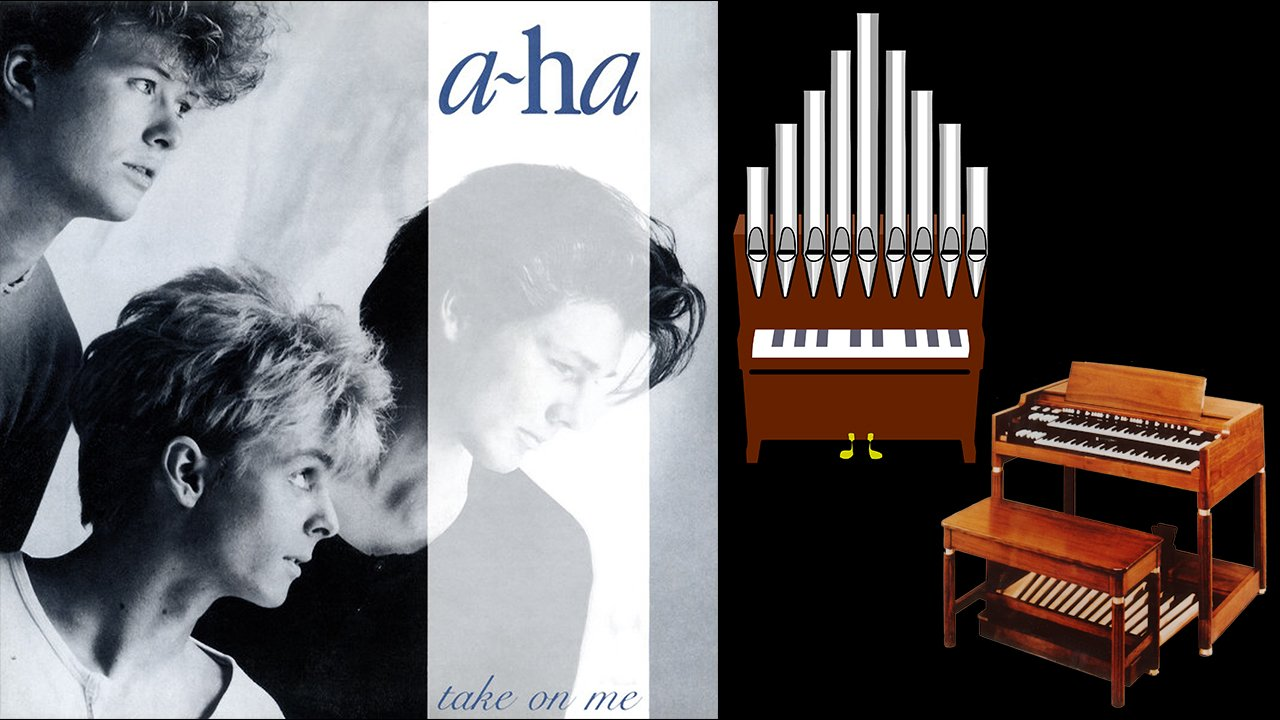 [Patreon Request] Take On Me (A-ha) Organ Covers Compilation