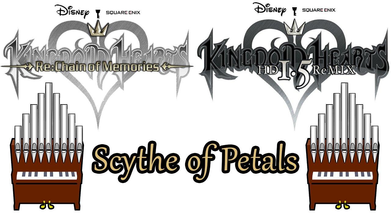[Patreon Request] Scythe of Petals Kingdom Hearts Organ Cover
