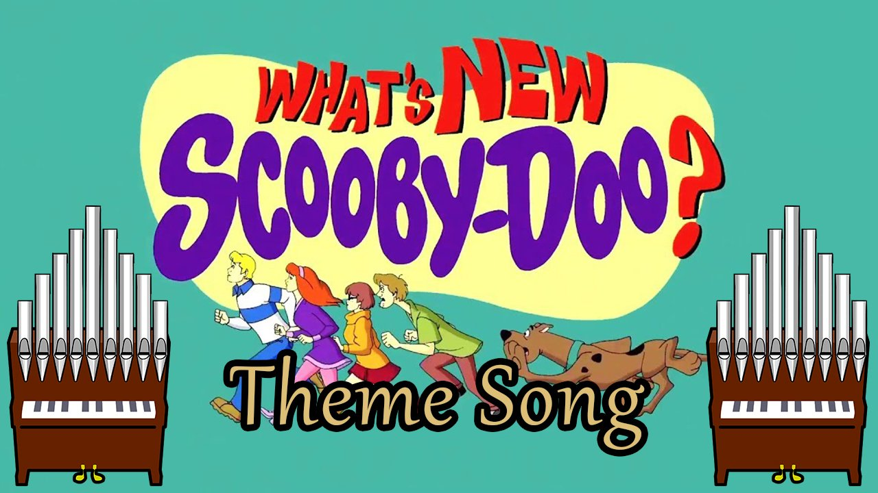 What's New, Scooby-Doo? Theme Song Organ Cover