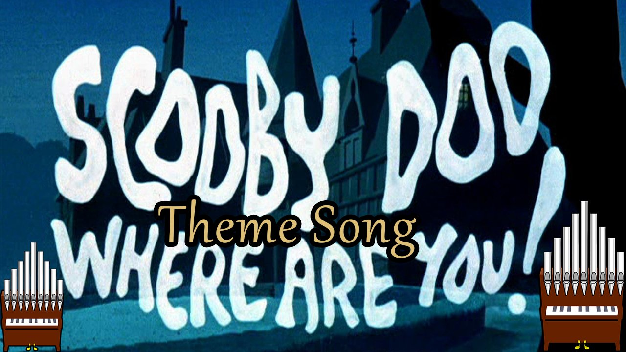 Scooby-Doo, Where Are You! Theme Song Organ Cover