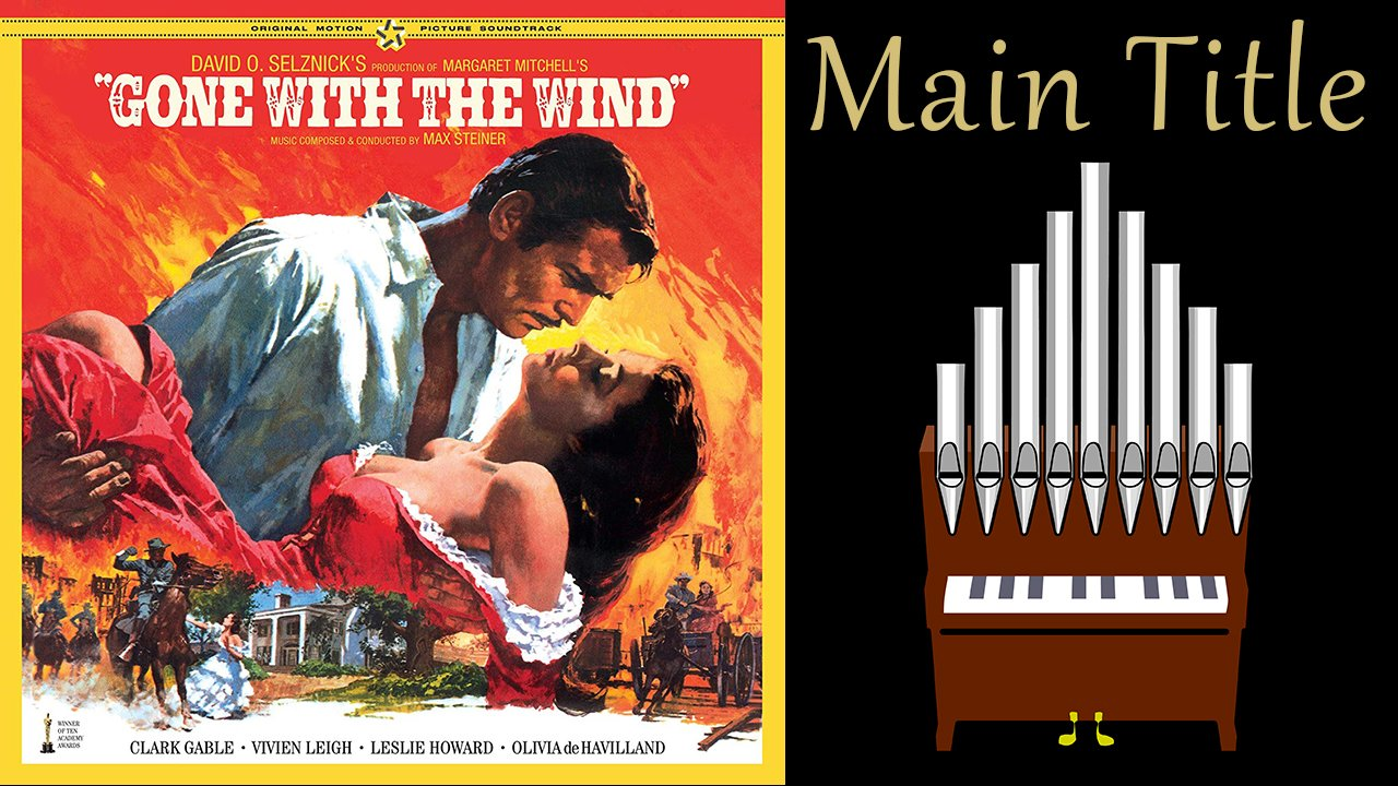 Main Title (Gone With The Wind) Organ Cover [Patreon Request]