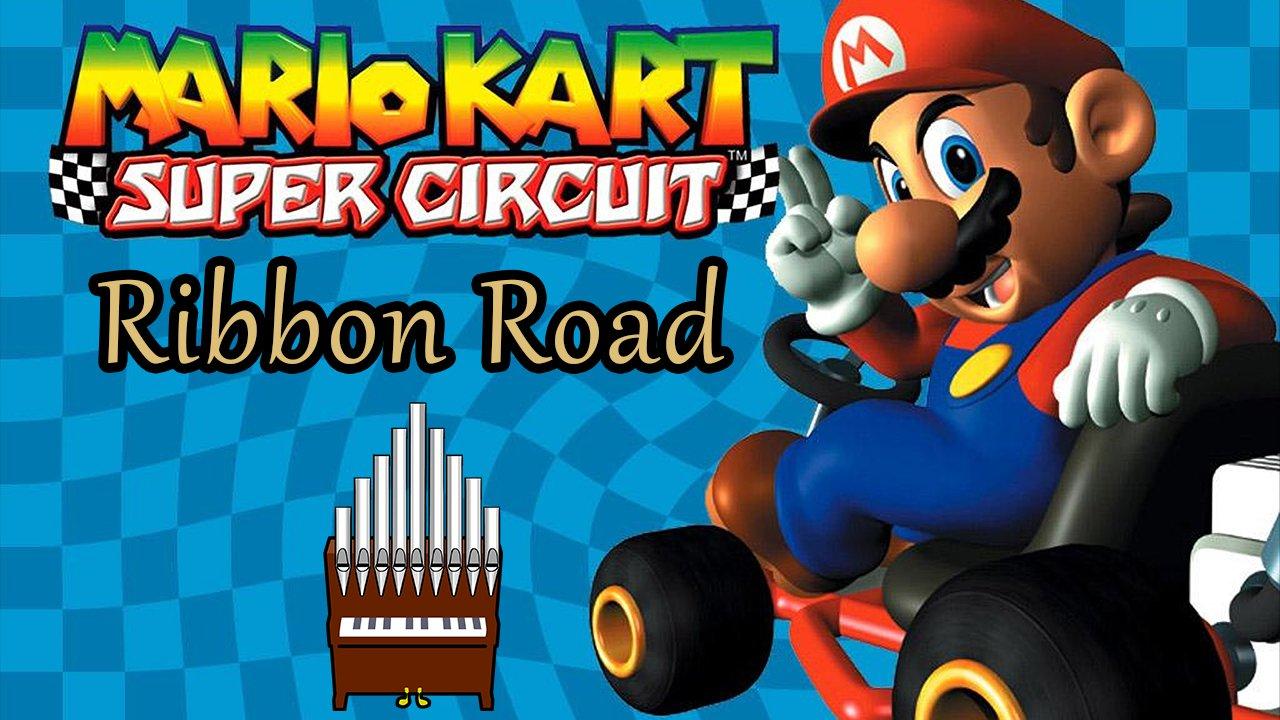 Ribbon Road (Mario Kart: Super Circuit) Organ Cover