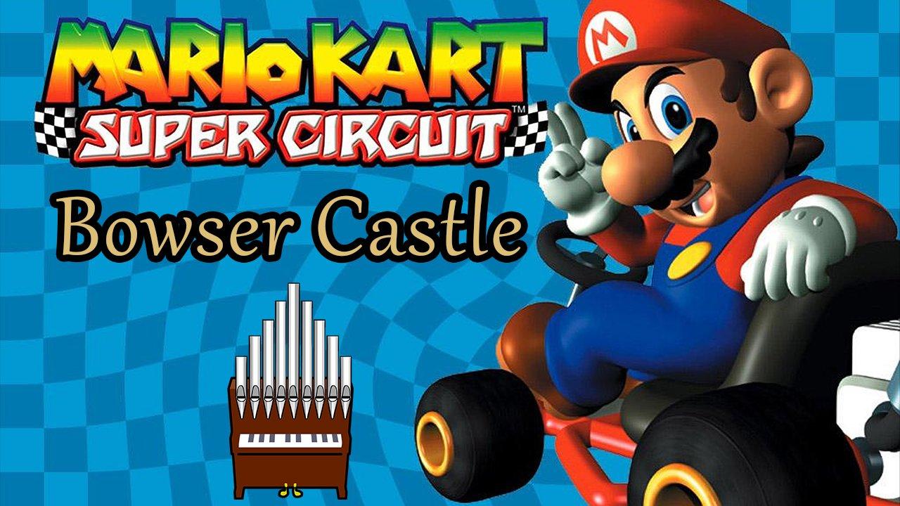 Bowser Castle (Mario Kart: Super Circuit) Organ Cover