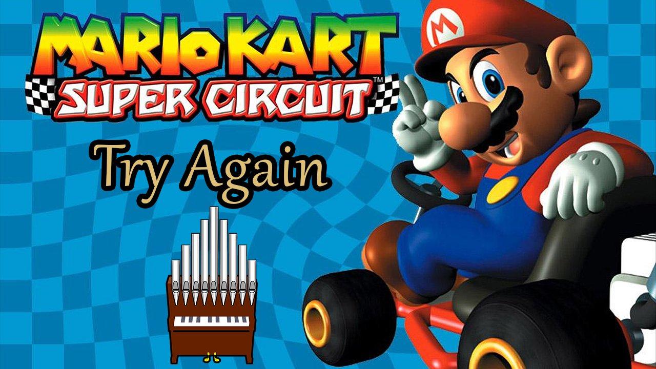 Try Again (Mario Kart: Super Circuit) Organ Cover