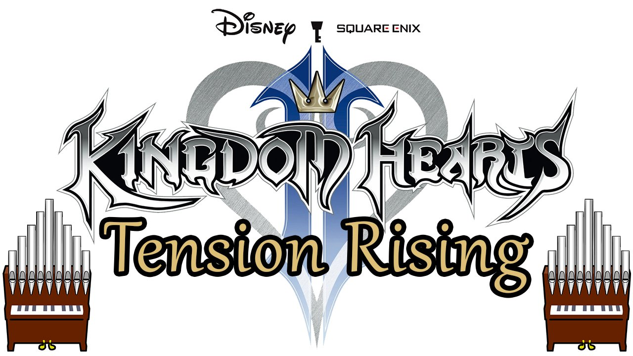 Tension Rising Kingdom Hearts II Organ Cover [Patreon Request]