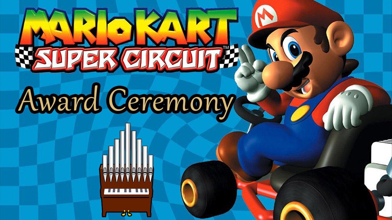 Award Ceremony (Mario Kart: Super Circuit) Organ Cover