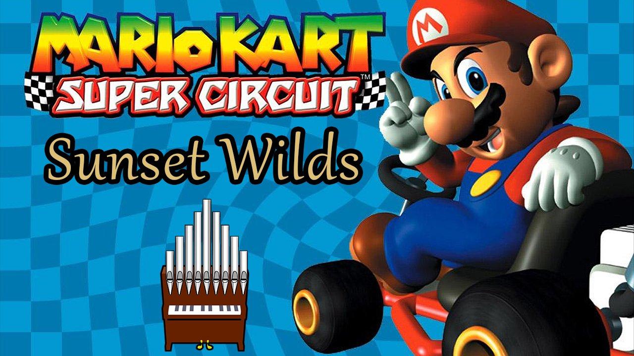 Sunset Wilds (Mario Kart: Super Circuit) Organ Cover