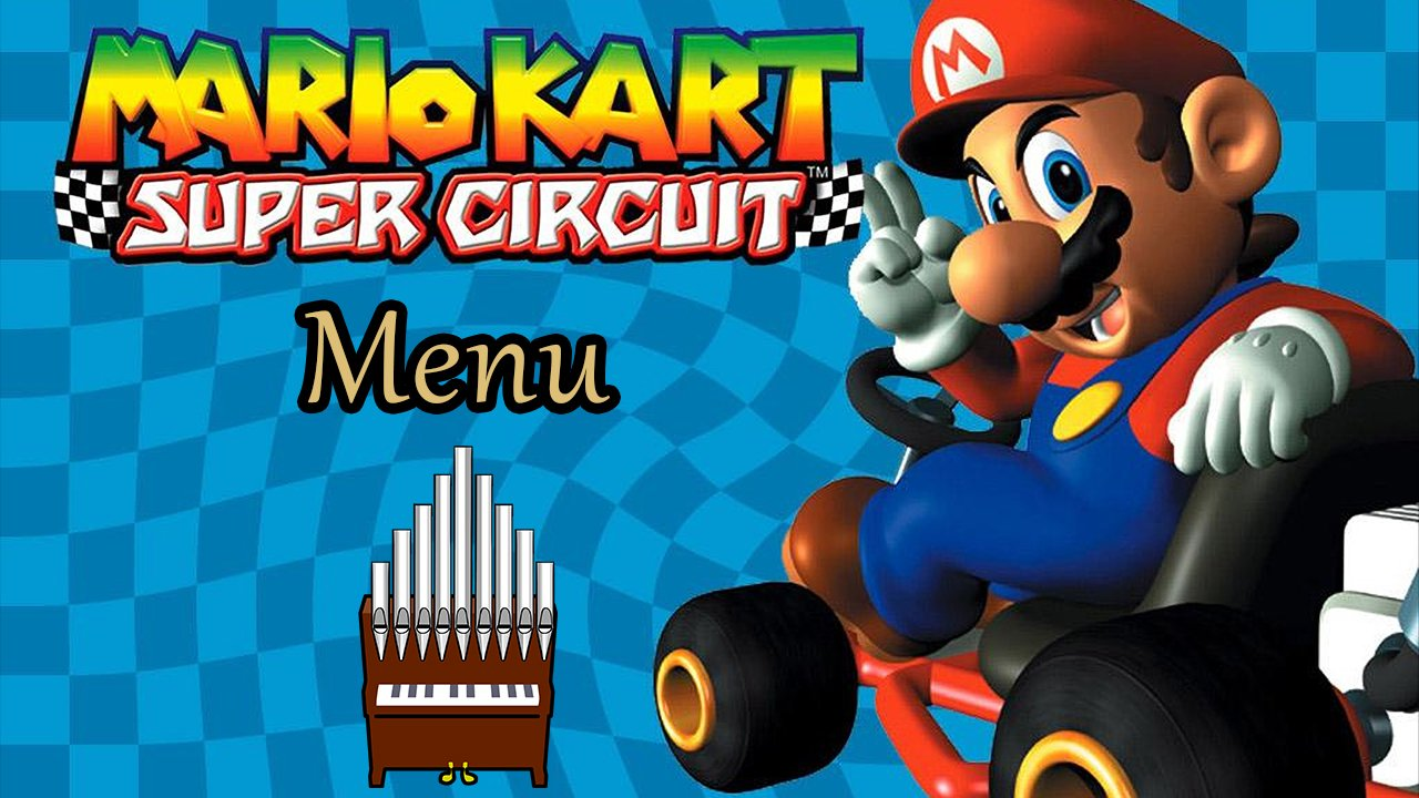 Menu (Mario Kart: Super Circuit) Organ Cover
