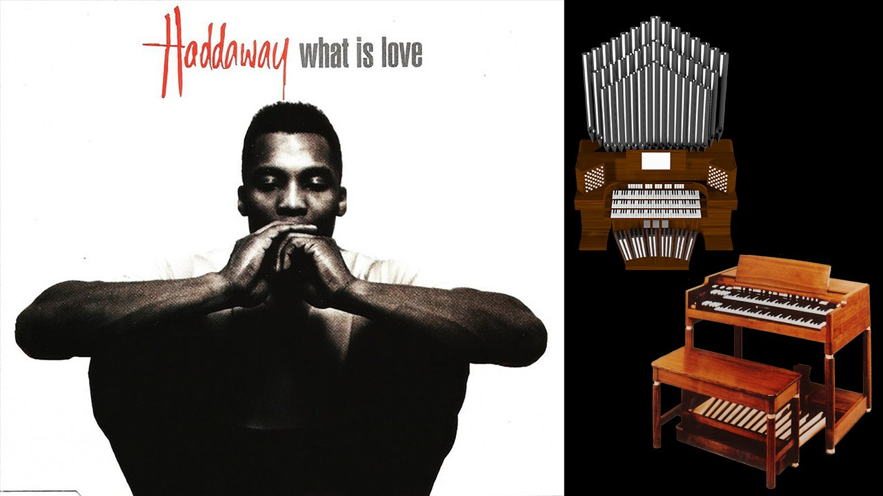 What Is Love (Haddaway) Organ Covers Compilation