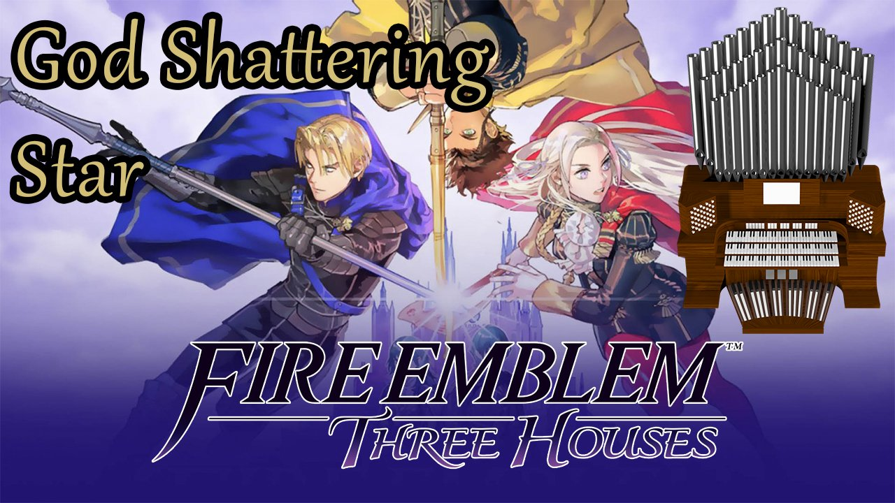 God Shattering Star [Intro + Rain] (Fire Emblem: Three Houses) Organ Cover [Patreon Request]