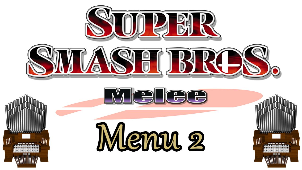 Menu 2 (Super Smash Bros. Melee) Organ Cover