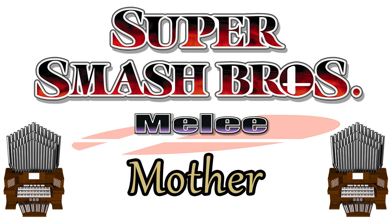 Mother (Super Smash Bros. Melee) Organ Cover