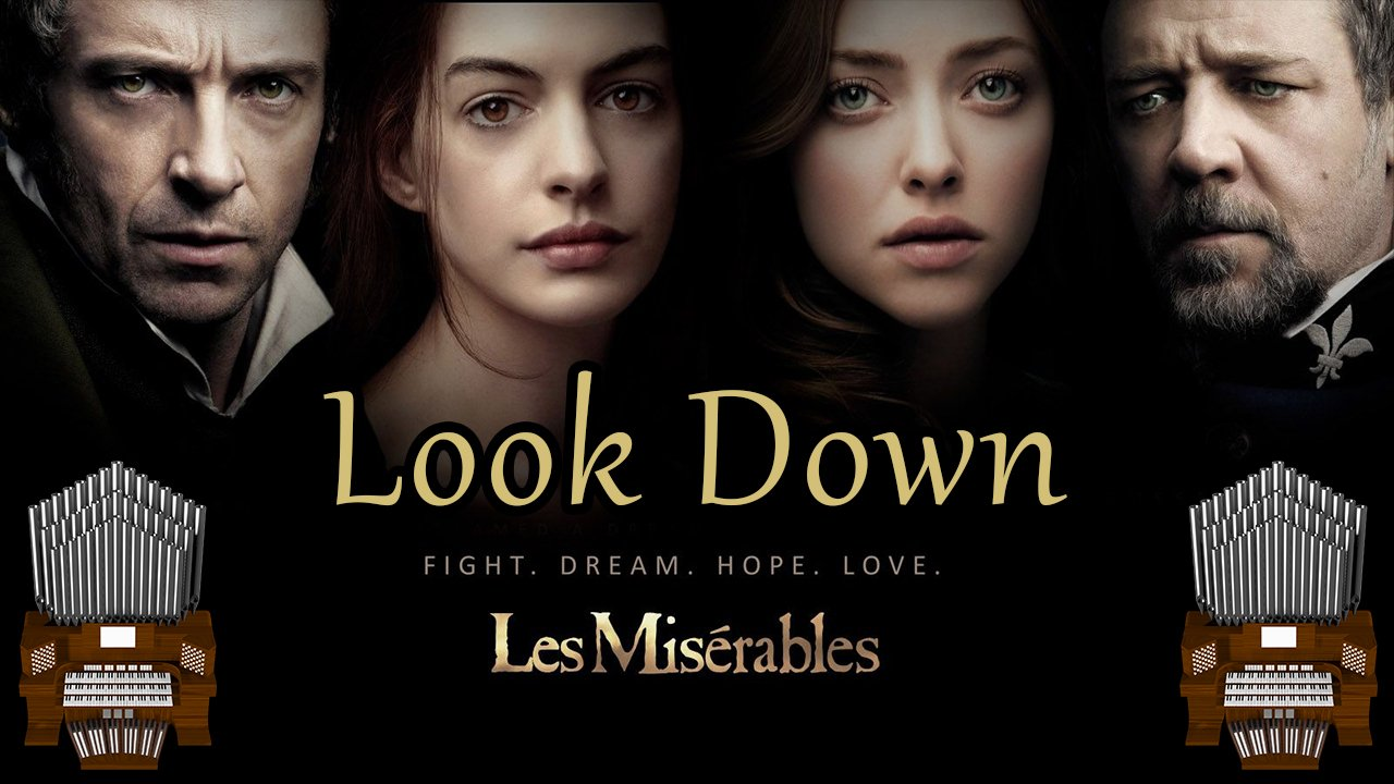 Look Down (Les Misérables) Organ Cover [Patreon Request]