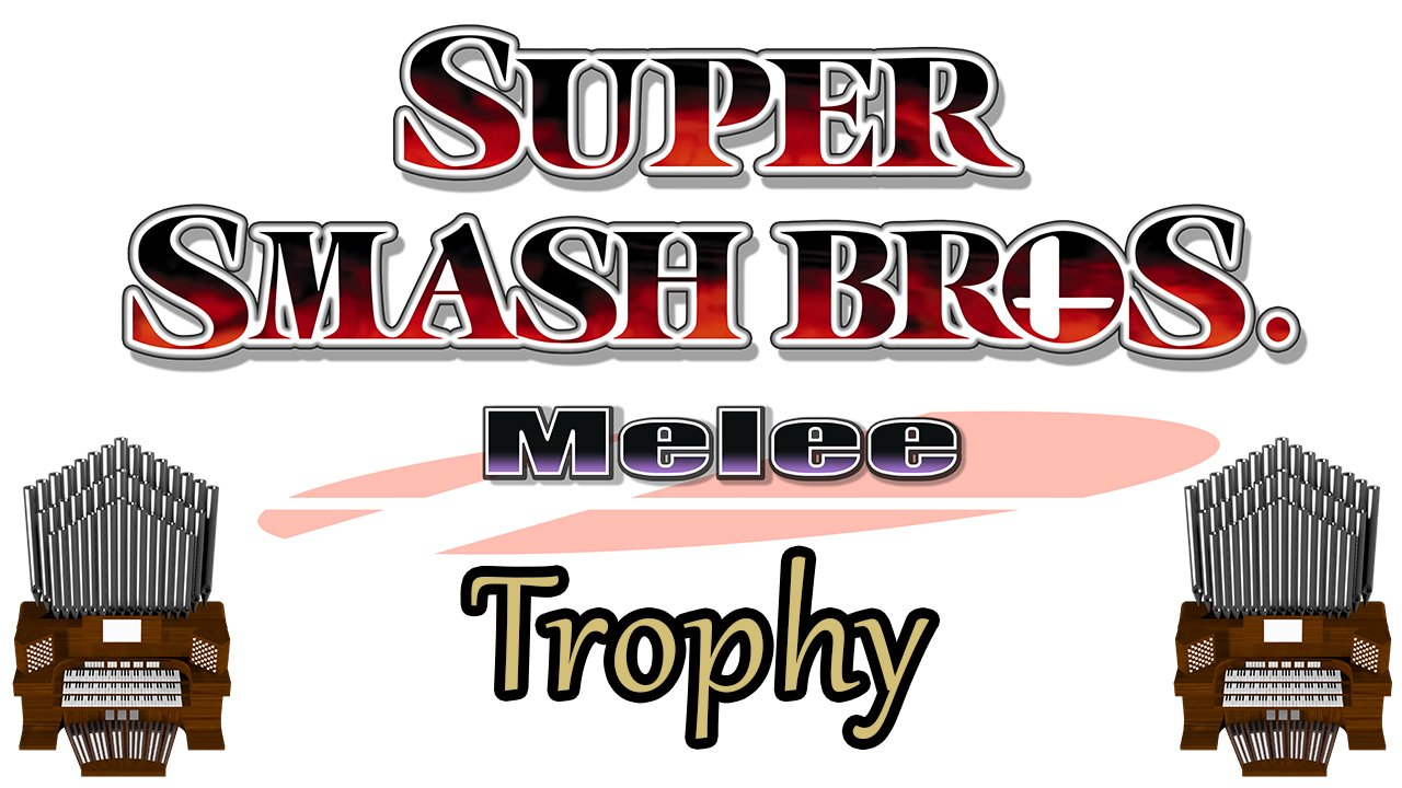 Trophy (Super Smash Bros. Melee) Organ Cover