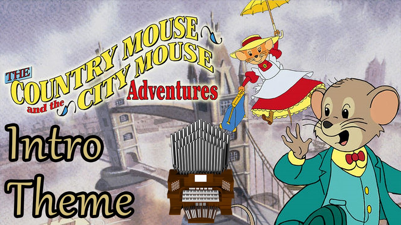 Intro Theme (The Country Mouse and the City Mouse Adventures) Organ Cover