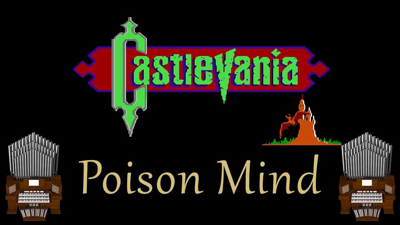 Poison Mind (Castlevania 1) Organ Cover