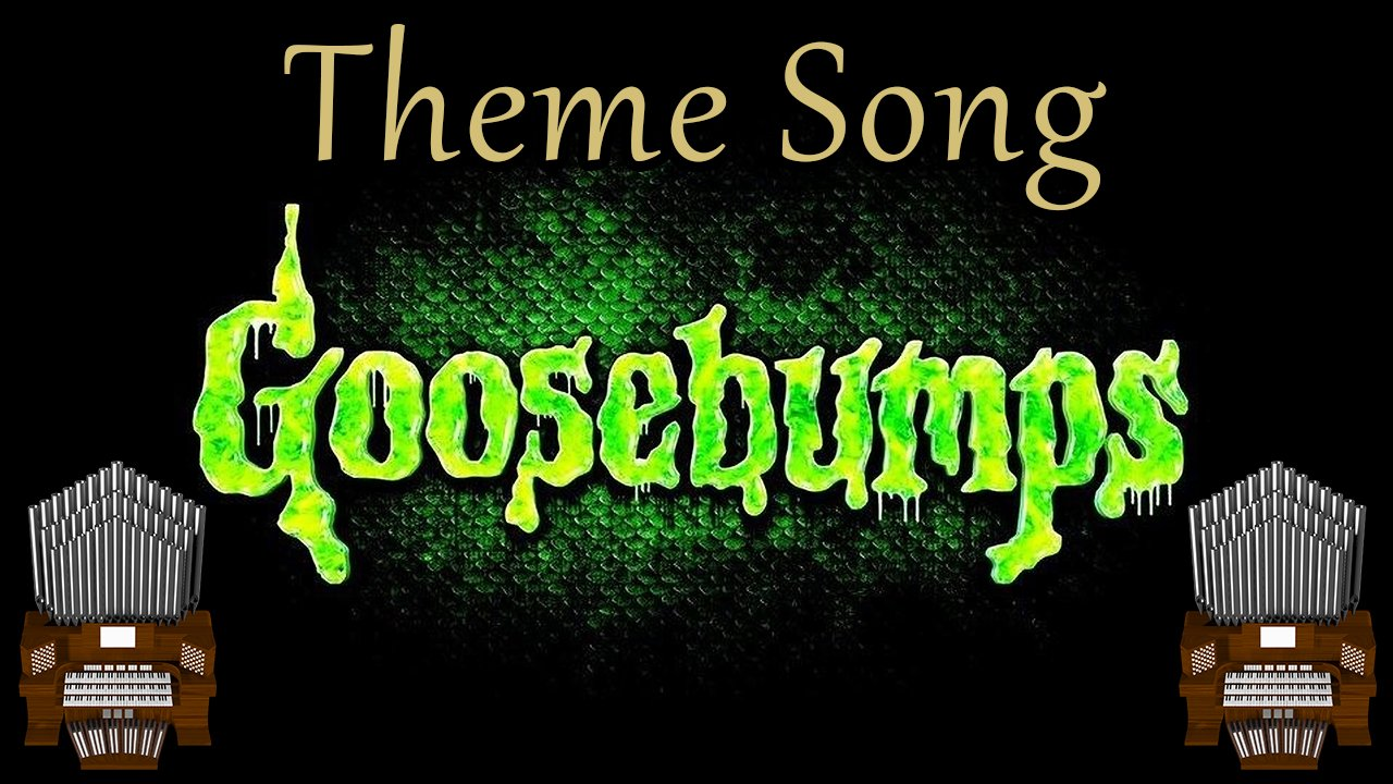 Goosebumps Theme Song Organ Cover