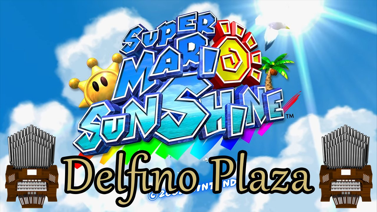 Delfino Plaza (Super Mario Sunshine) Organ Cover
