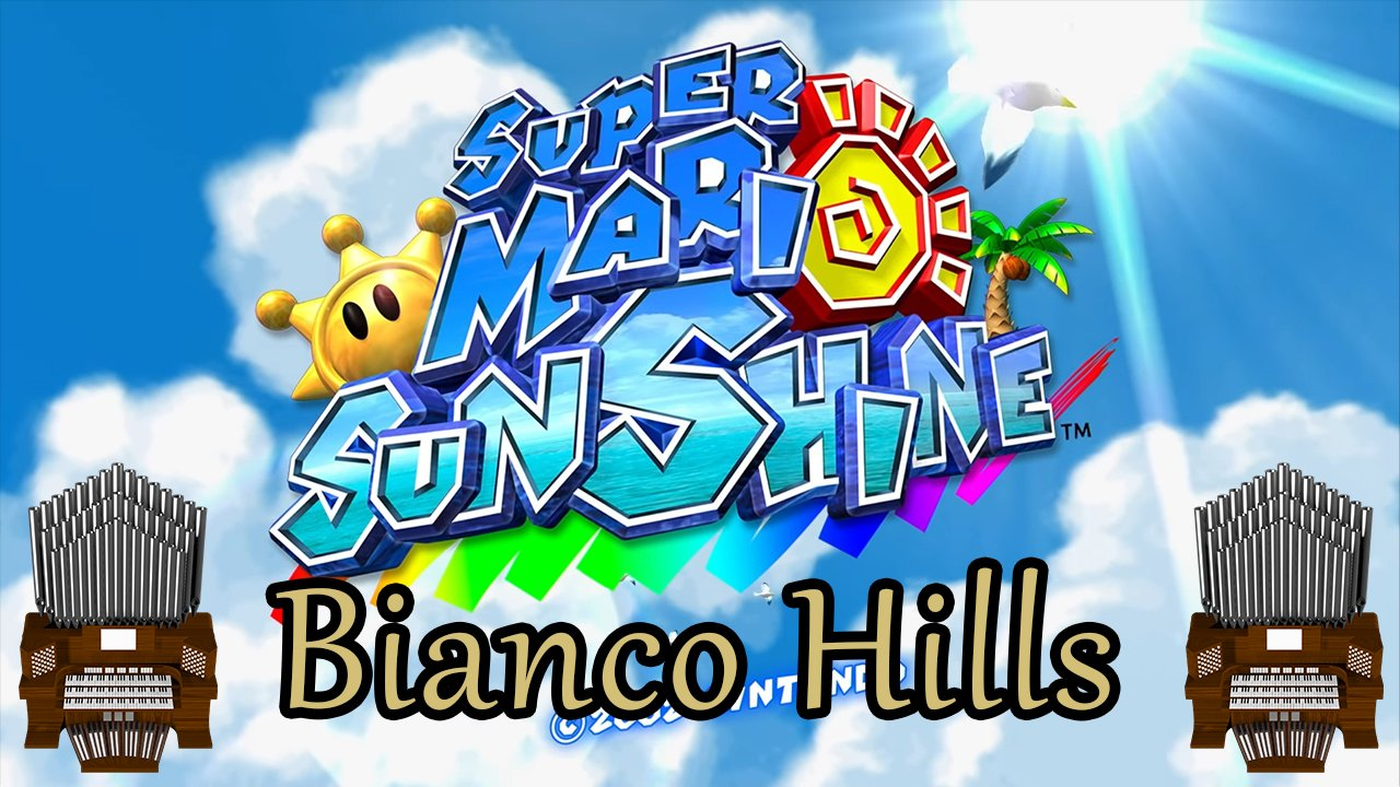Bianco Hills (Super Mario Sunshine) Organ Cover
