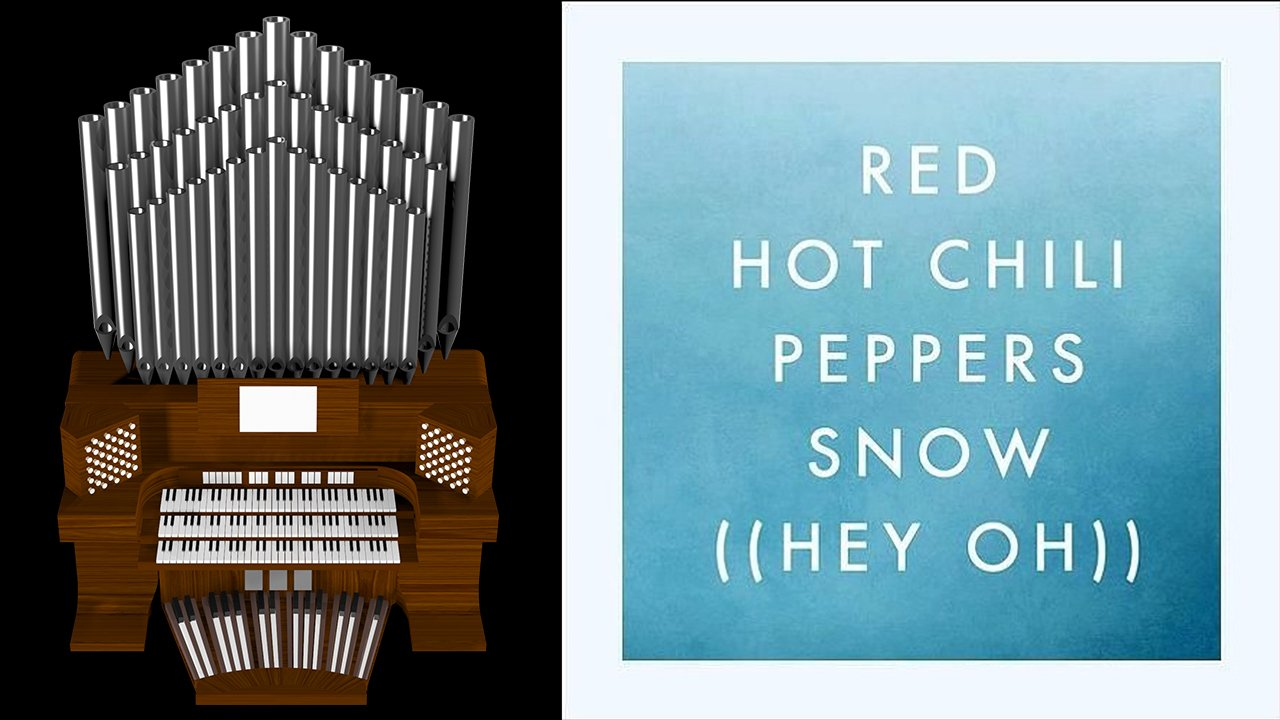 Snow (Hey Oh) Red Hot Chili Peppers Organ Cover