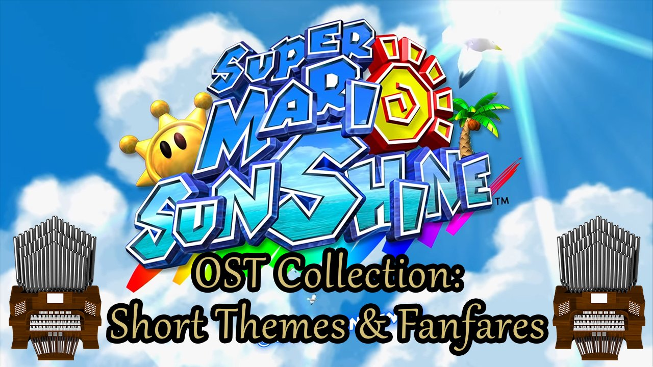 Super Mario Sunshine OST Collection: Short Themes & Fanfares Organ Cover