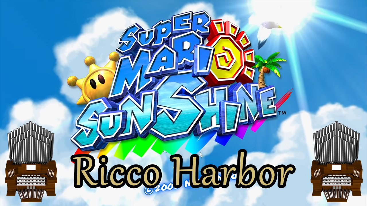 Ricco Harbor (Super Mario Sunshine) Organ Cover