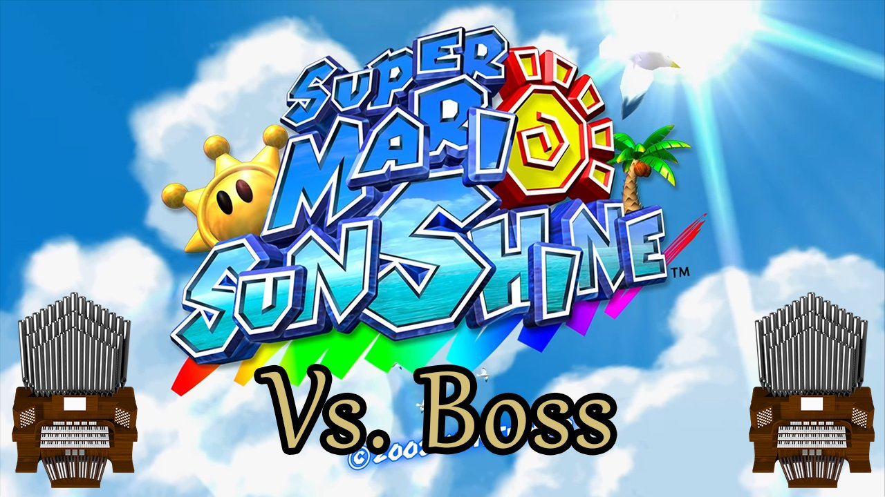 Vs. Boss (Super Mario Sunshine) Organ Cover