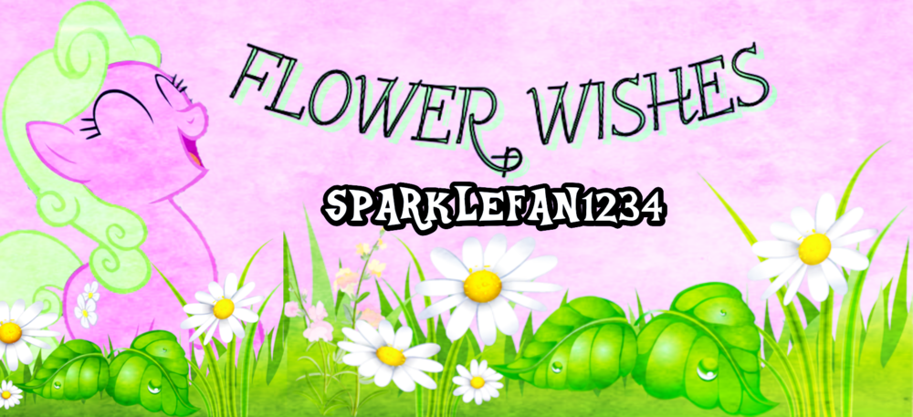 1146708704_FlowerWishesMLP-FIM.thumb.png.99dfb1b6509ff370cea2970d921e2737.png
